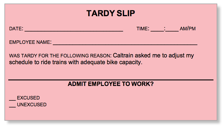 """Got bumped off Caltrain and running late to work? The San Francisco Bicycle Coalition said bike commuters might consider handing their boss a """"tardy slip""""."""
